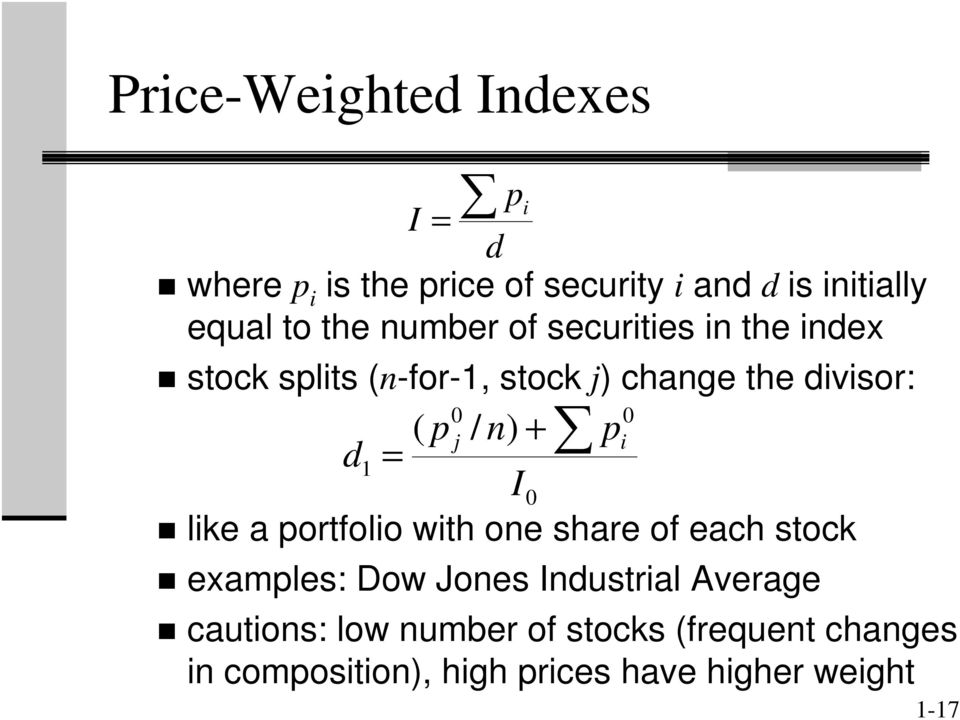 + pi d1 = I0 like a portfolio with one share of each stock examples: Dow Jones Industrial Average