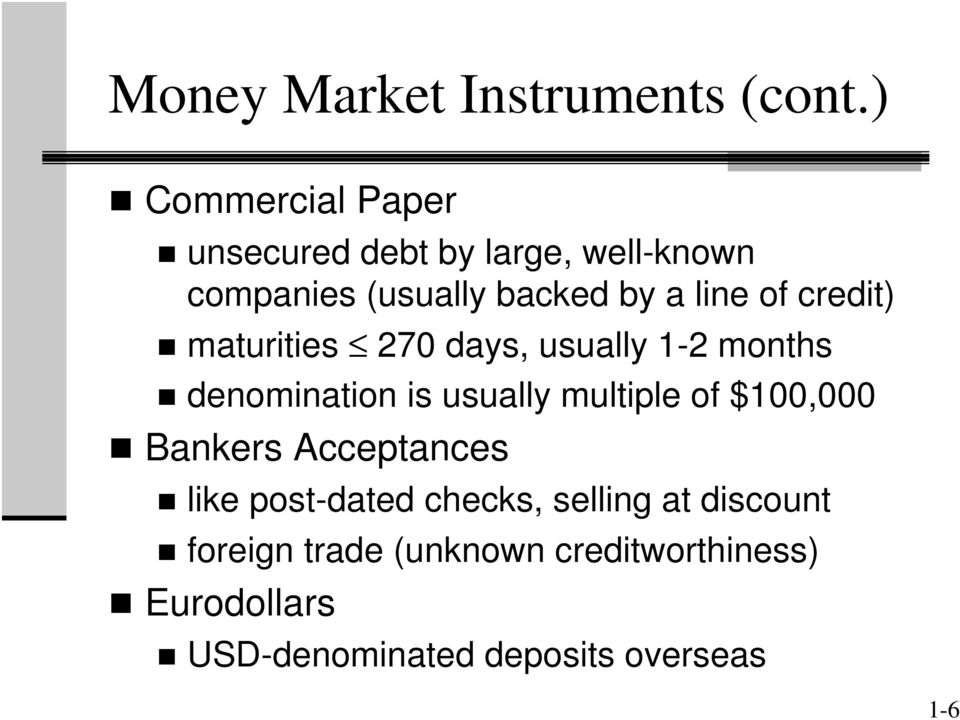 of credit) maturities 270 days, usually 1-2 months denomination is usually multiple of