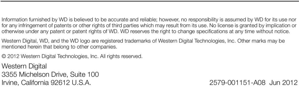 WD reserves the right to change specifications at any time without notice. Western Digital, WD, and the WD logo are registered trademarks of Western Digital Technologies, Inc.