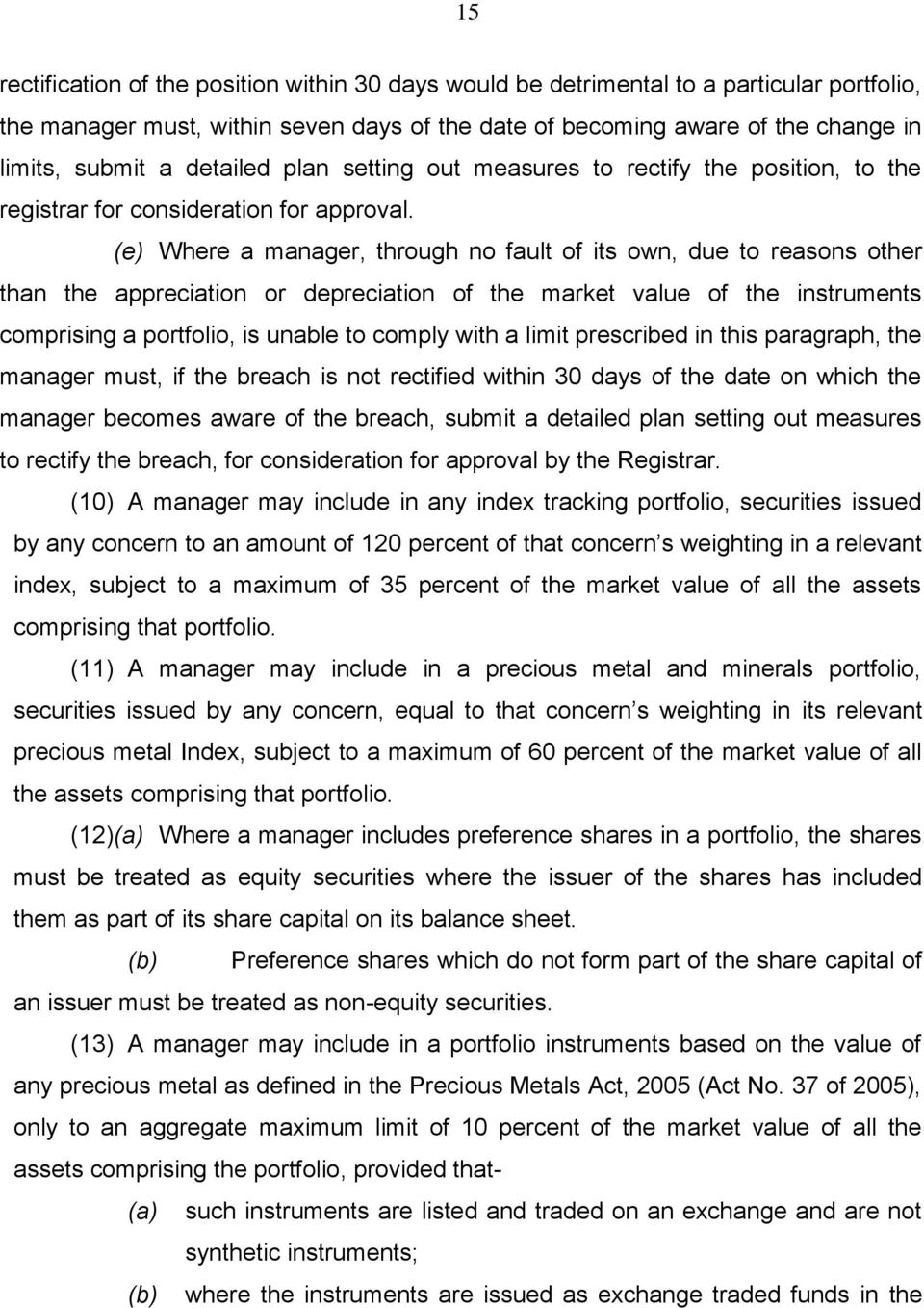 (e) Where a manager, through no fault of its own, due to reasons other than the appreciation or depreciation of the market value of the instruments comprising a portfolio, is unable to comply with a