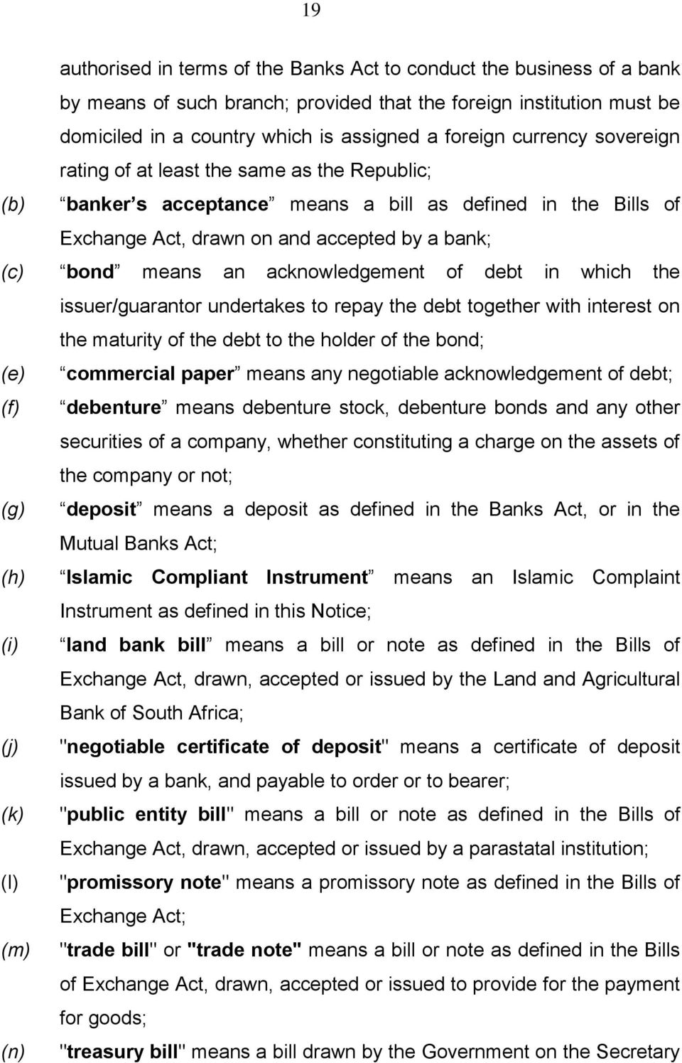 acknowledgement of debt in which the issuer/guarantor undertakes to repay the debt together with interest on the maturity of the debt to the holder of the bond; (e) commercial paper means any