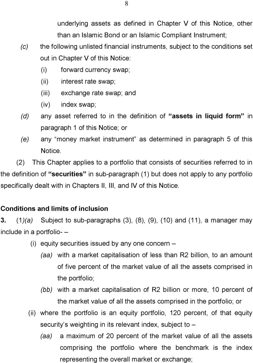 form in paragraph 1 of this Notice; or (e) any money market instrument as determined in paragraph 5 of this Notice.