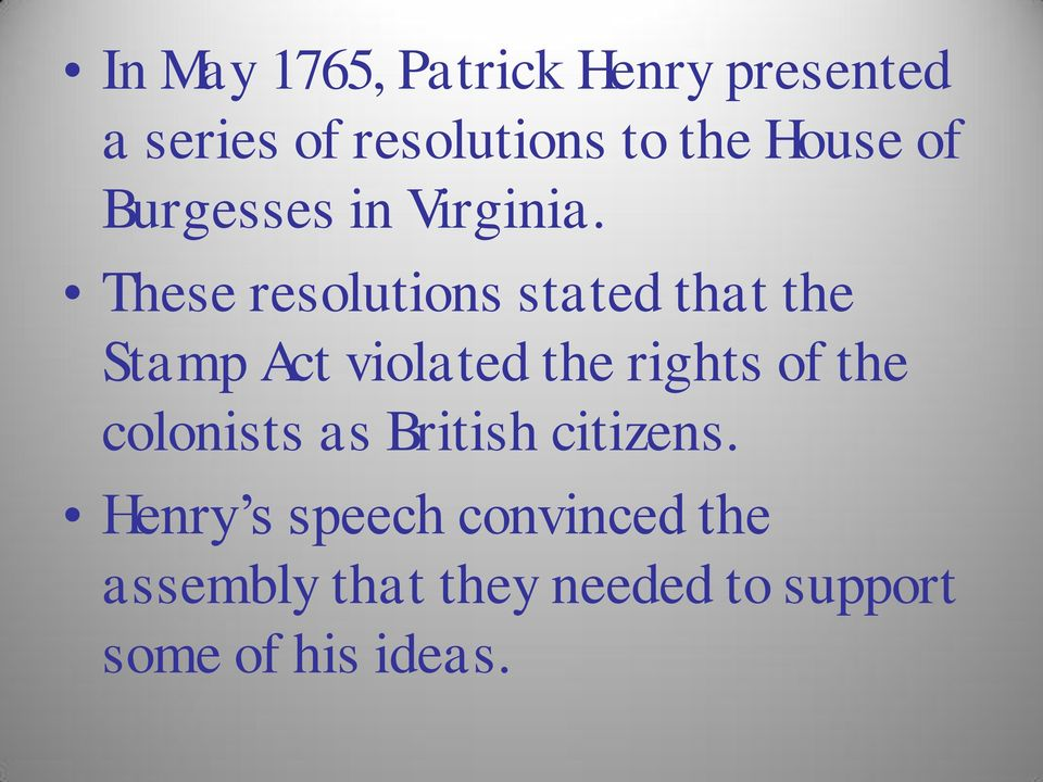These resolutions stated that the Stamp Act violated the rights of the