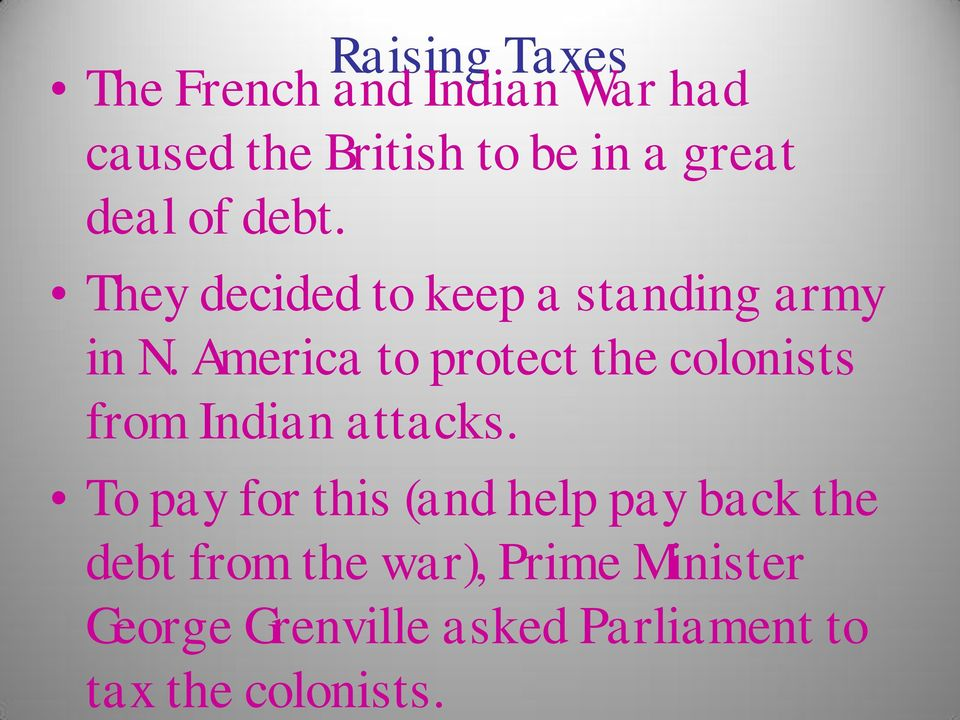 America to protect the colonists from Indian attacks.