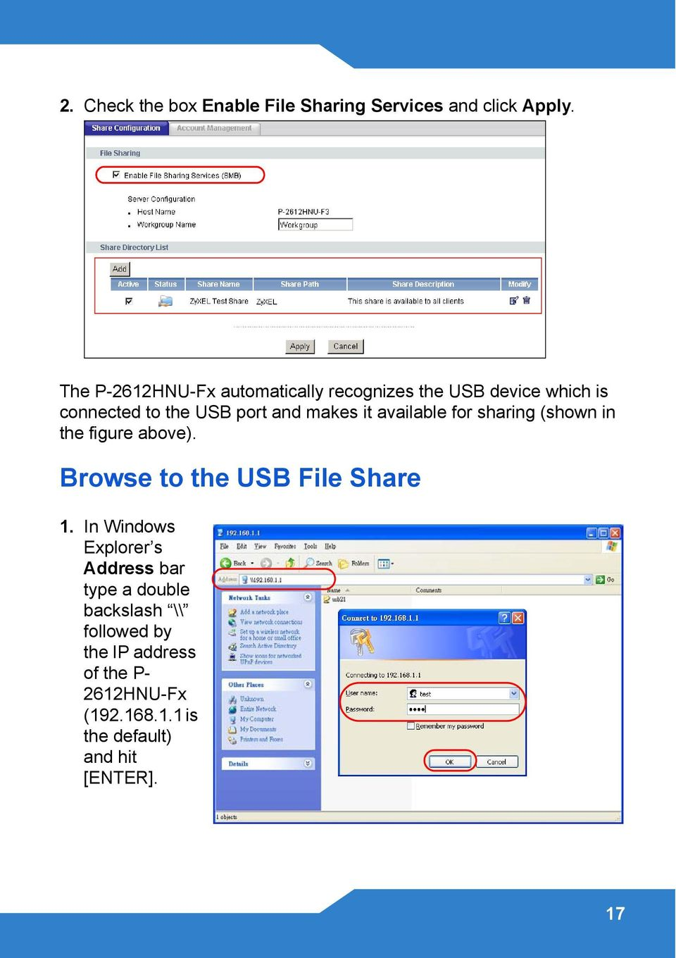 it available for sharing (shown in the figure above). Browse to the USB File Share 1.
