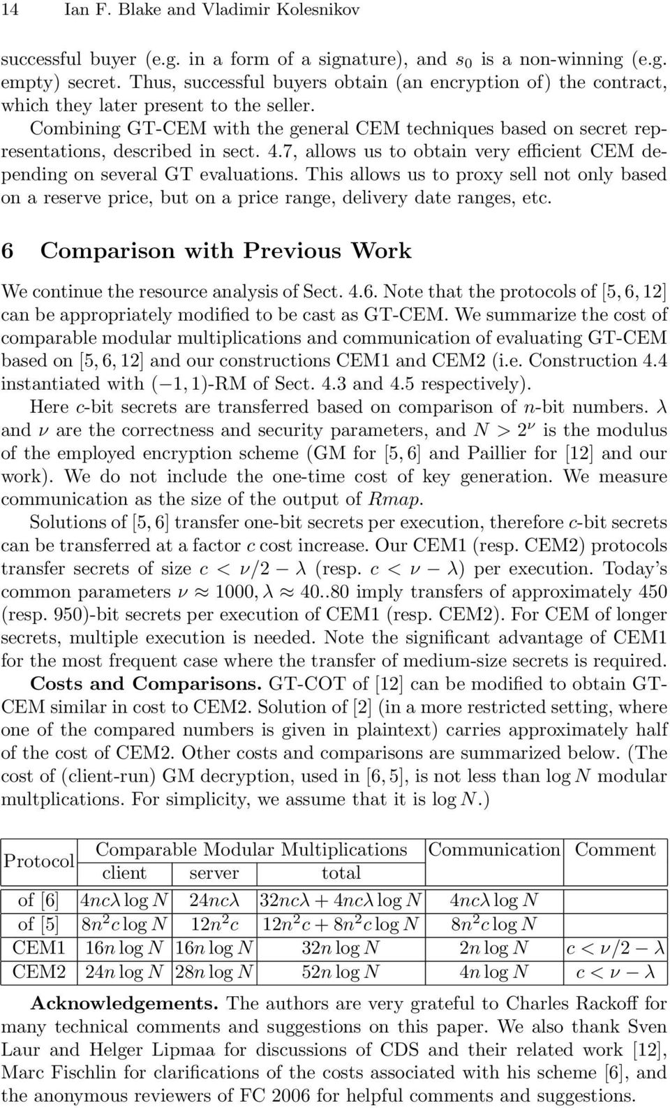 Combining GT-CEM with the general CEM techniques based on secret representations, described in sect. 4.7, allows us to obtain very efficient CEM depending on several GT evaluations.