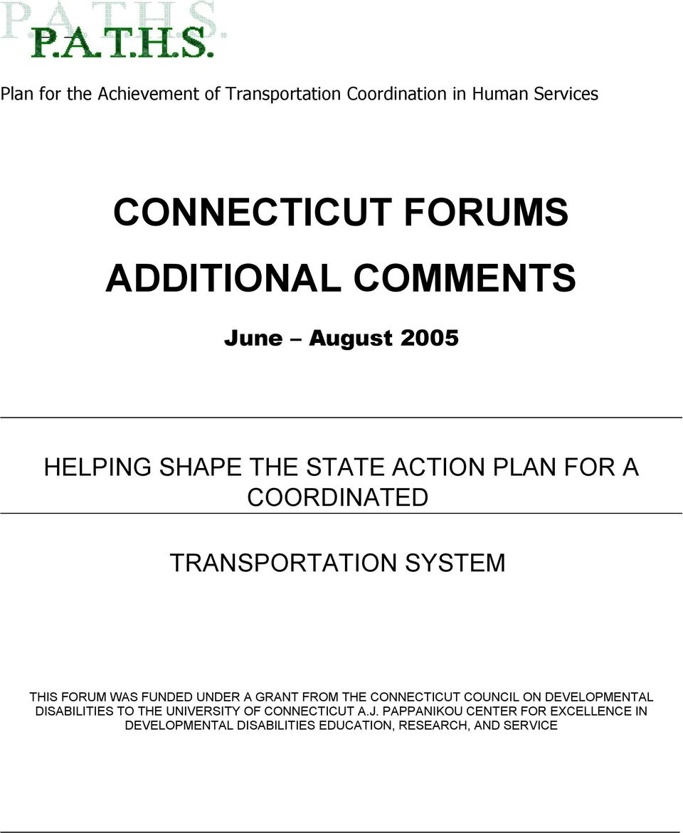 FORUM WAS FUNDED UNDER A GRANT FROM THE CONNECTICUT COUNCIL ON DEVELOPMENTAL DISABILITIES TO THE UNIVERSITY