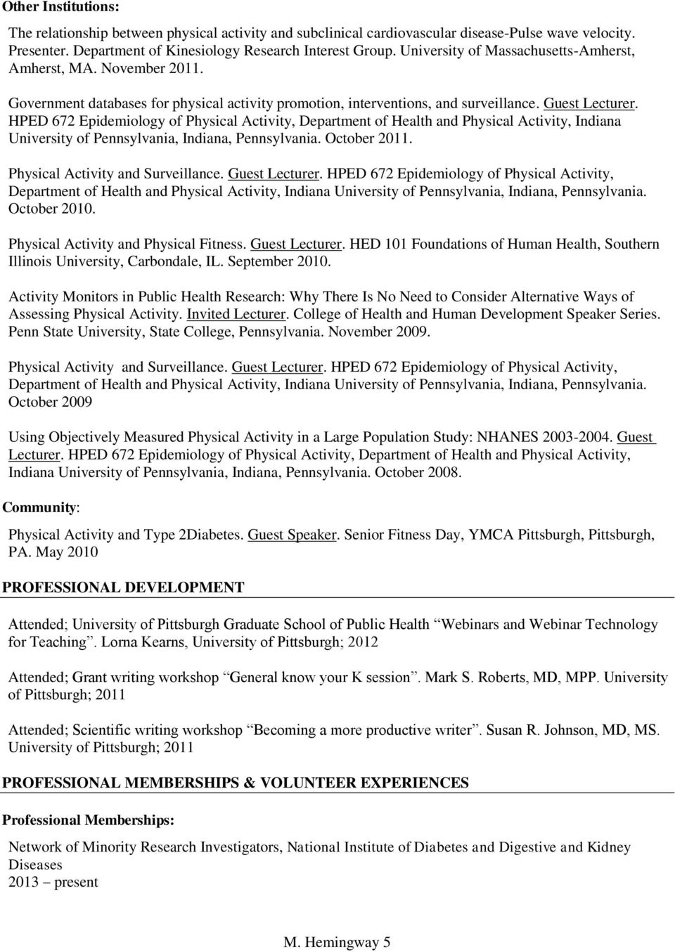 HPED 672 Epidemiology of Physical Activity, Department of Health and Physical Activity, Indiana University of Pennsylvania, Indiana, Pennsylvania. October 2011. Physical Activity and Surveillance.