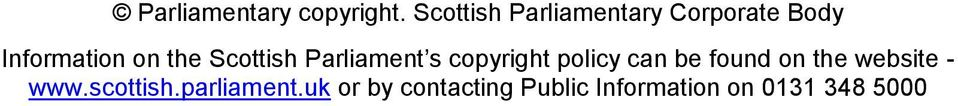 Scottish Parliament s copyright policy can be found on