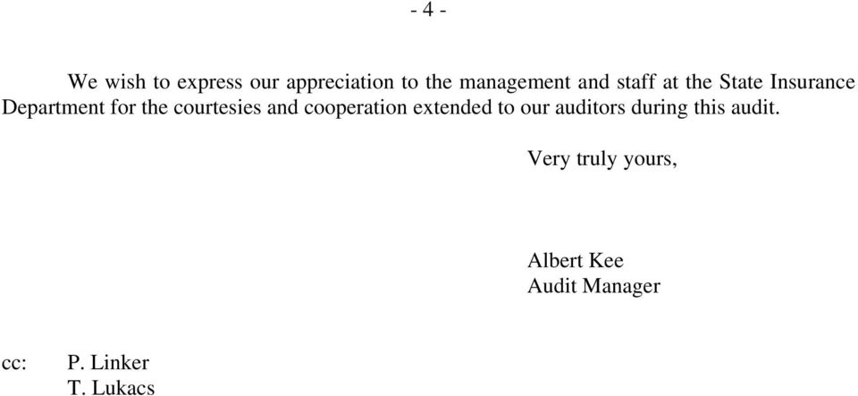 and cooperation extended to our auditors during this audit.