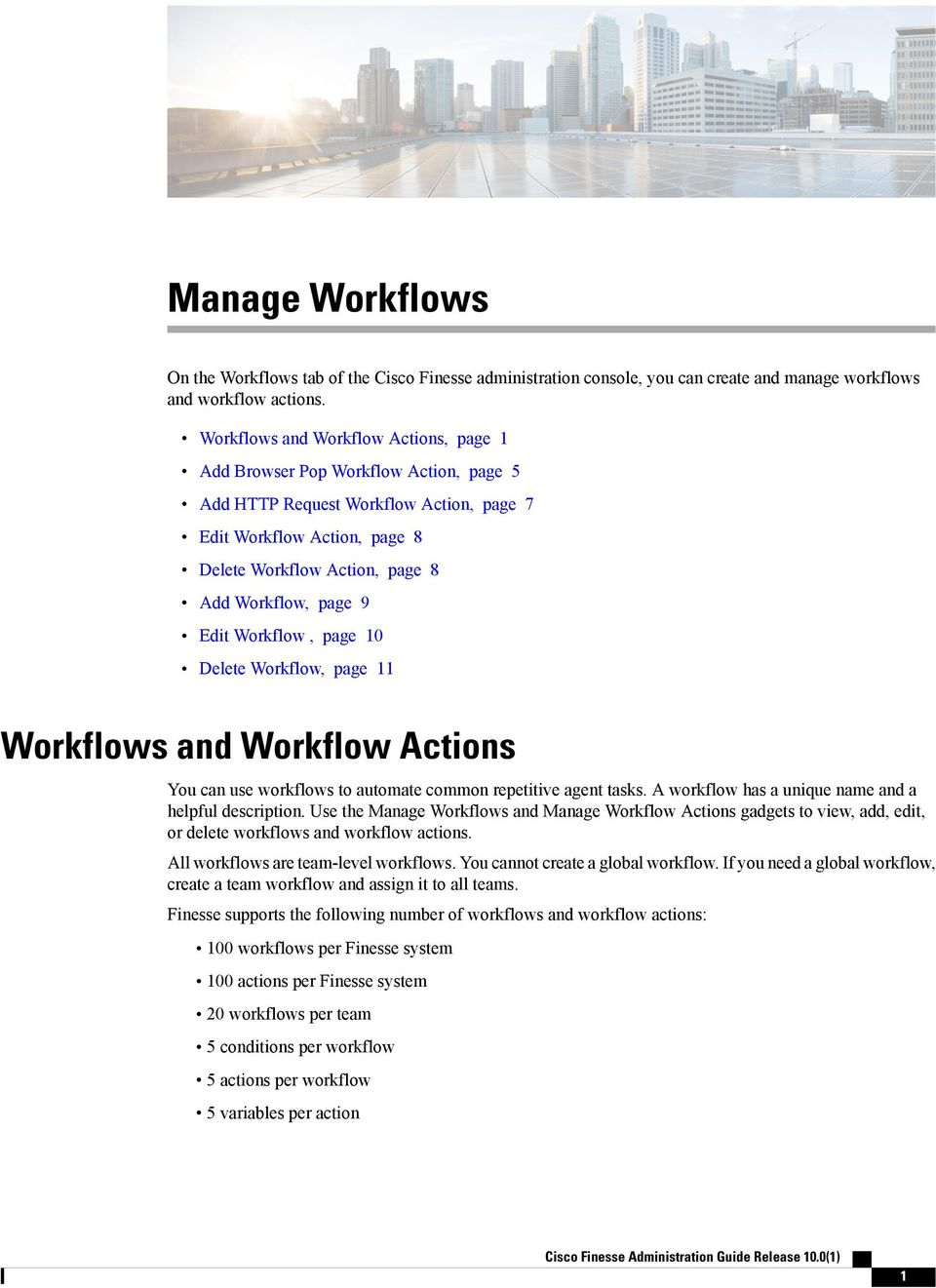 9 Edit Workflow, page 10 Delete Workflow, page 11 Workflows and Workflow Actions You can use workflows to automate common repetitive agent tasks.