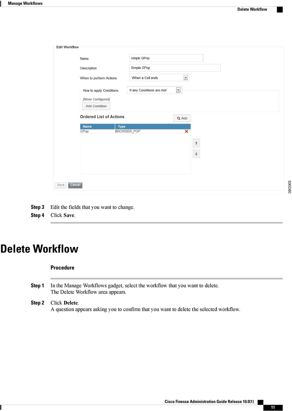 Delete Workflow In the gadget, select the workflow that you want to