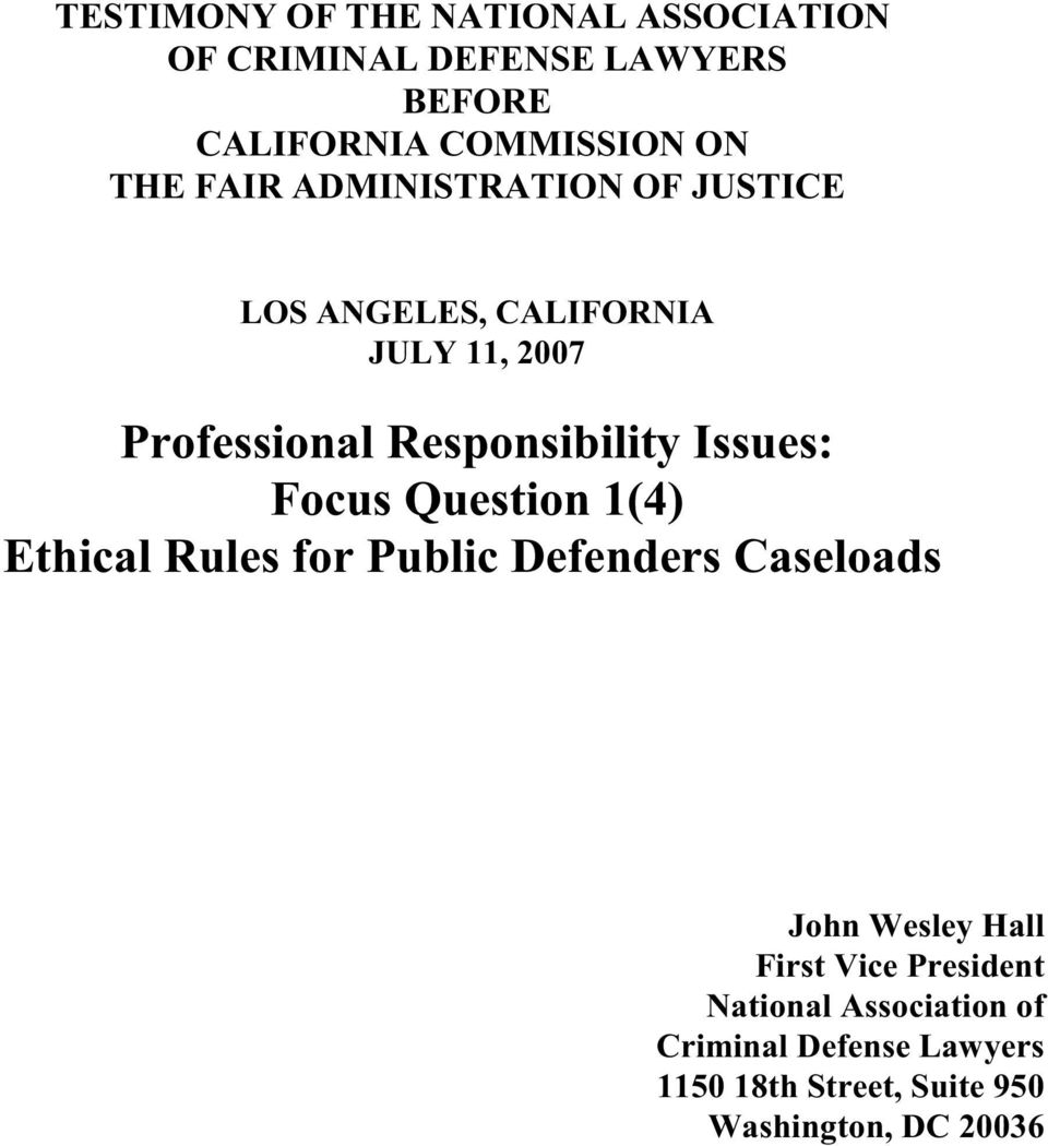 Issues: Focus Question 1(4) Ethical Rules for Public Defenders Caseloads John Wesley Hall First Vice