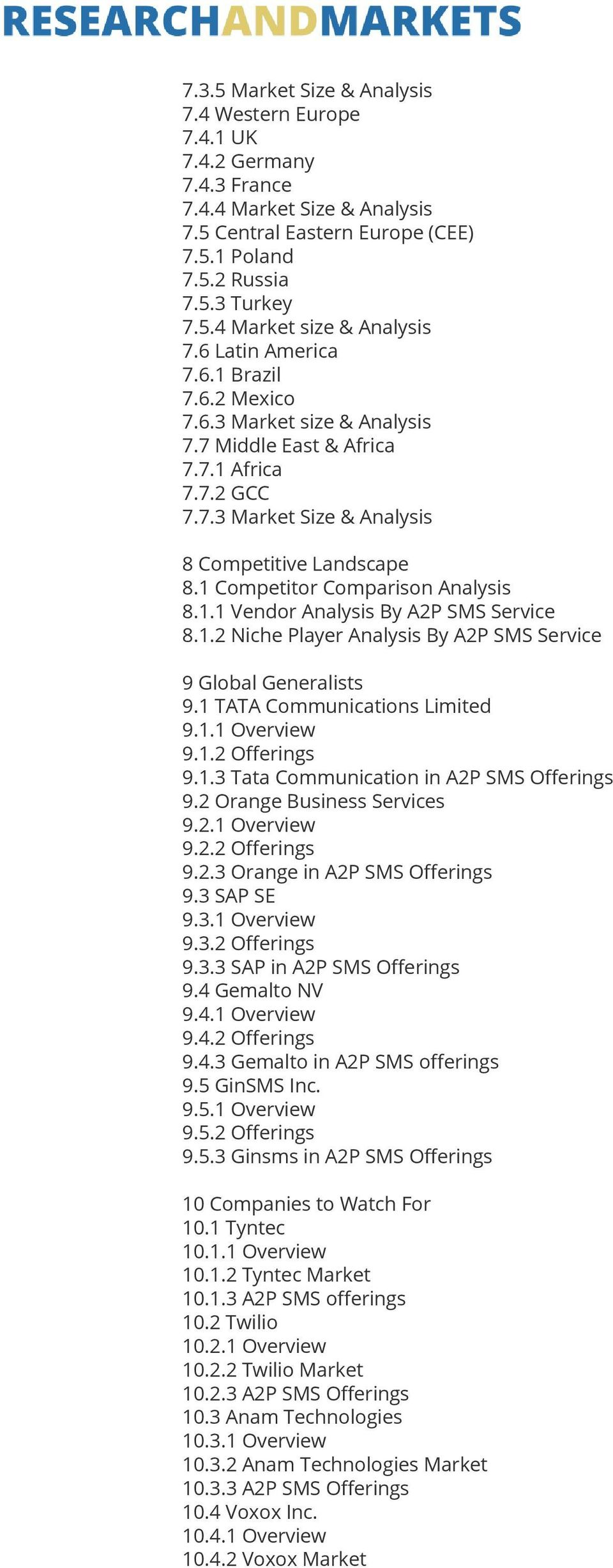 1 Competitor Comparison Analysis 8.1.1 Vendor Analysis By A2P SMS Service 8.1.2 Niche Player Analysis By A2P SMS Service 9 Global Generalists 9.1 TATA Communications Limited 9.1.1 Overview 9.1.2 Offerings 9.
