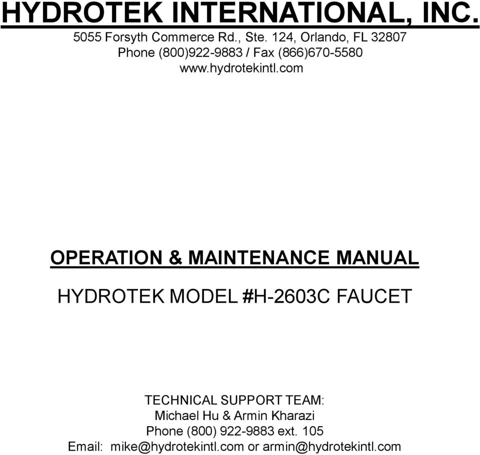 com OPERATION & MAINTENANCE MANUAL HYDROTEK MODEL #H-2603C FAUCET TECHNICAL SUPPORT