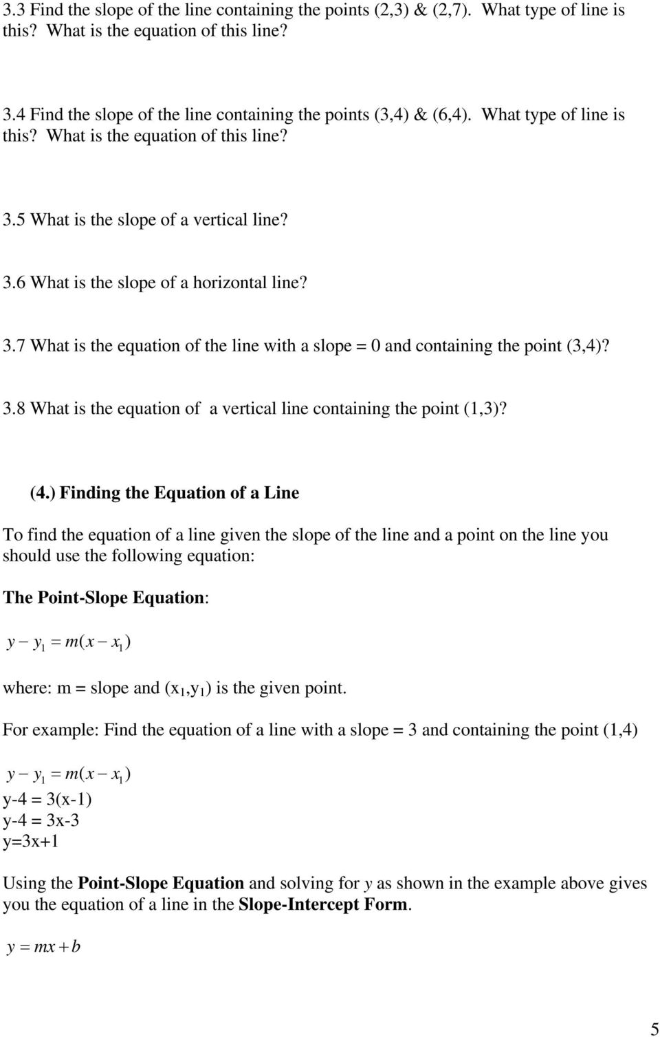 3.8 What is the equation of a vertical line containing the point (1,3)? (4.