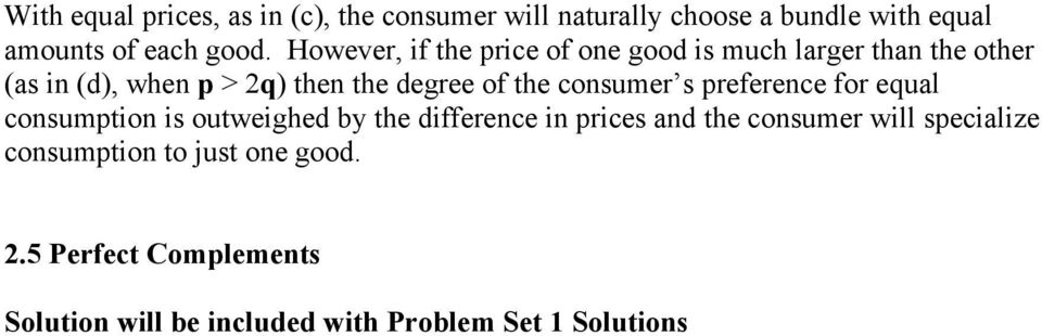 consumer s preference for equal consumption is outweighed by the difference in prices and the consumer will