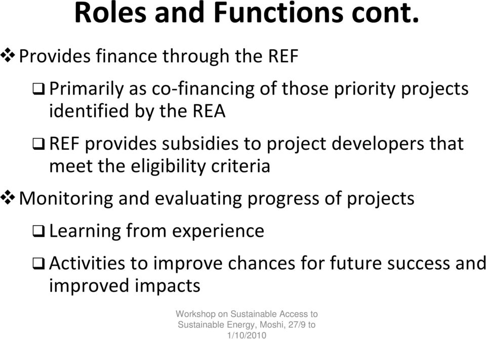 identified by the REA REF provides subsidies to project developers that meet the