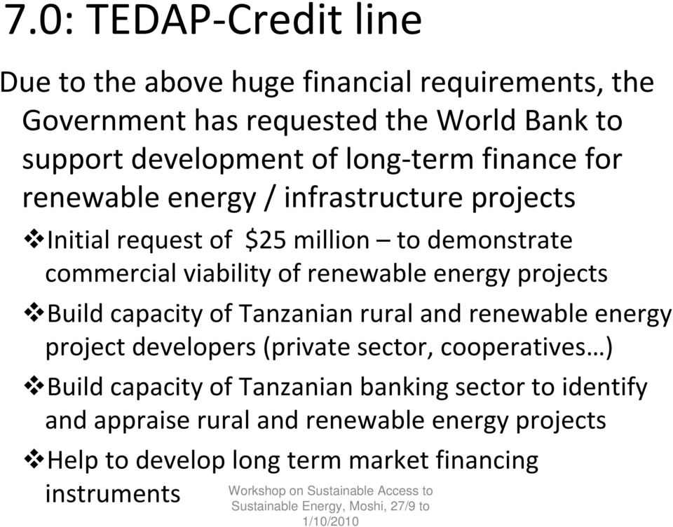 renewable energy projects Build capacity of Tanzanian rural and renewable energy project developers (private sector, cooperatives ) Build