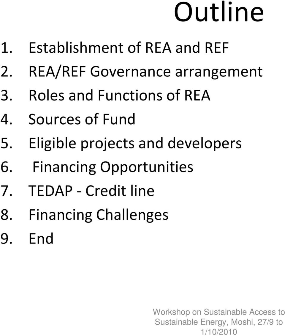 Roles and Functions of REA 4. Sources of Fund 5.