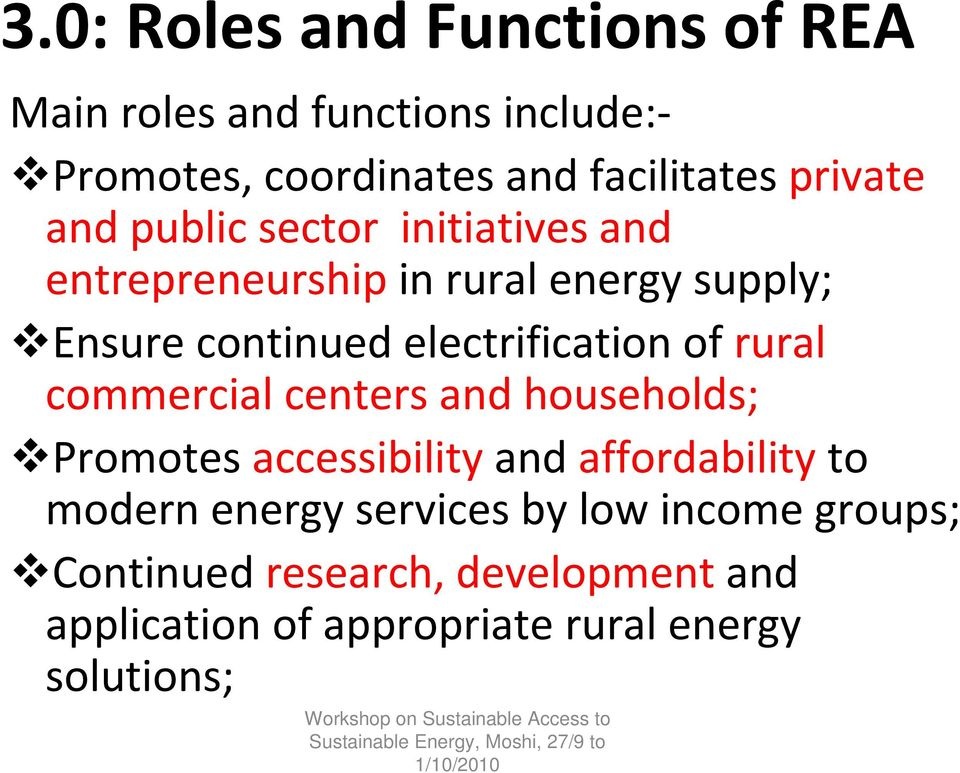 electrification of rural commercial centers and households; Promotes accessibility and affordability to