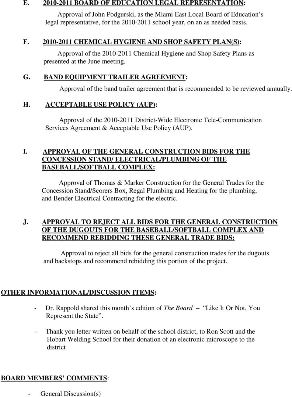 BAND EQUIPMENT TRAILER AGREEMENT: Approval of the band trailer agreement that is recommended to be reviewed annually. H.