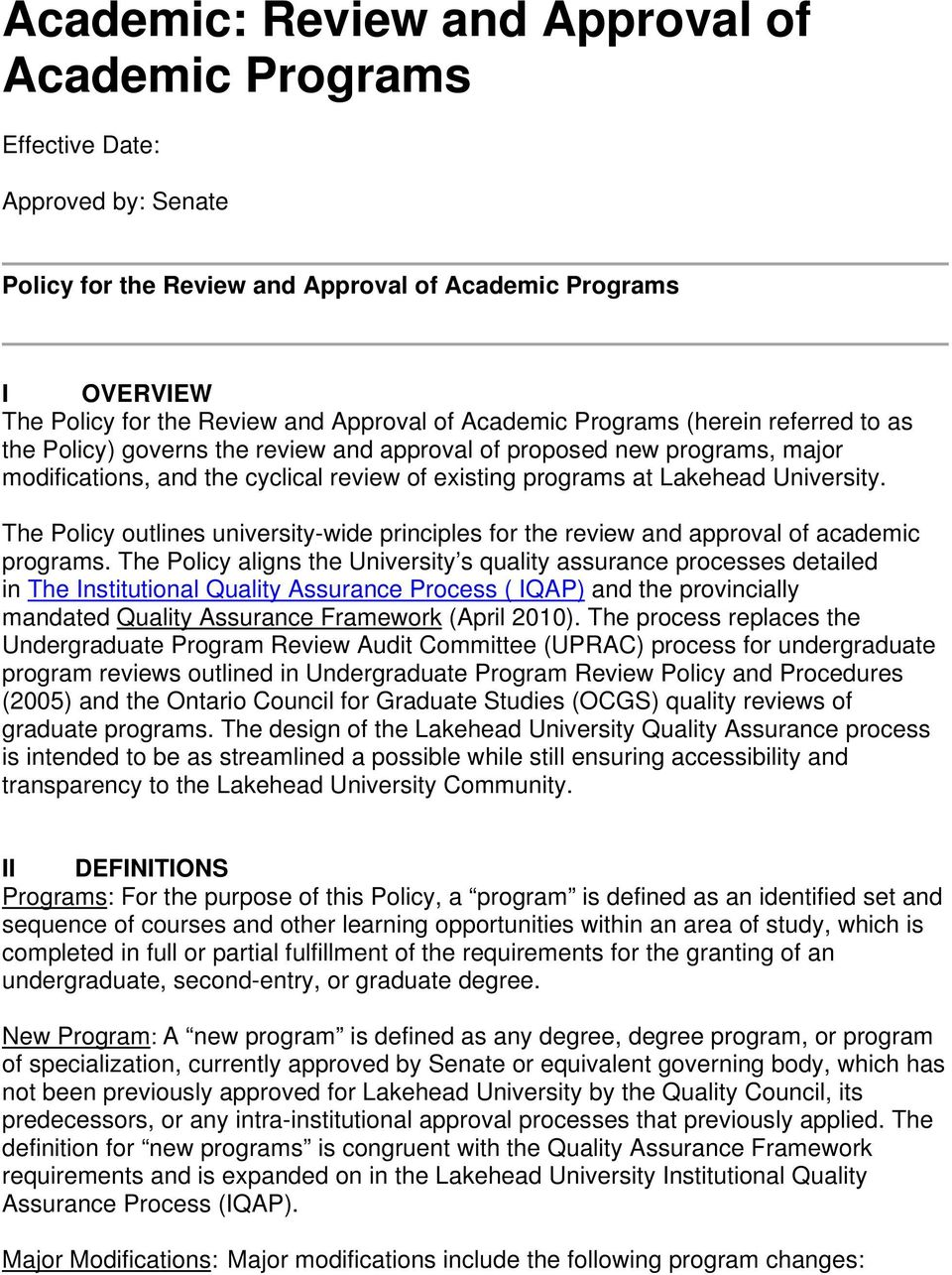 The Policy outlines university-wide principles for the review and approval of academic programs.