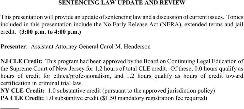 Henderson the Supreme Court of New Jersey for 1.2 hours of total CLE credit. Of these, 0.0 hours qualify as hours of credit for ethics/professionalism, and 1.