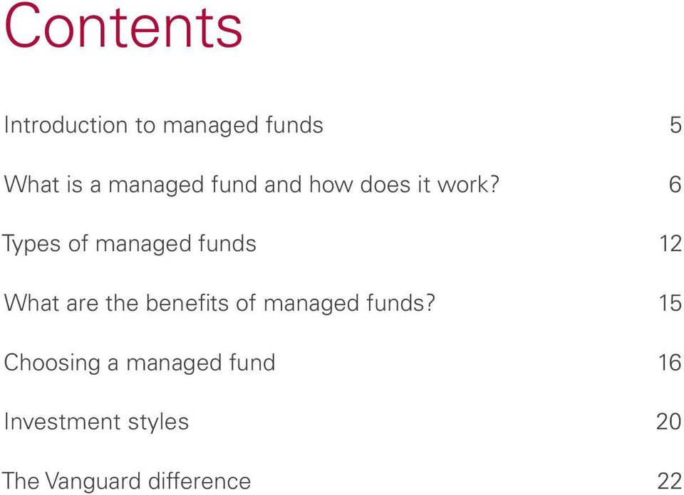 6 Types of managed funds 12 What are the benefits of