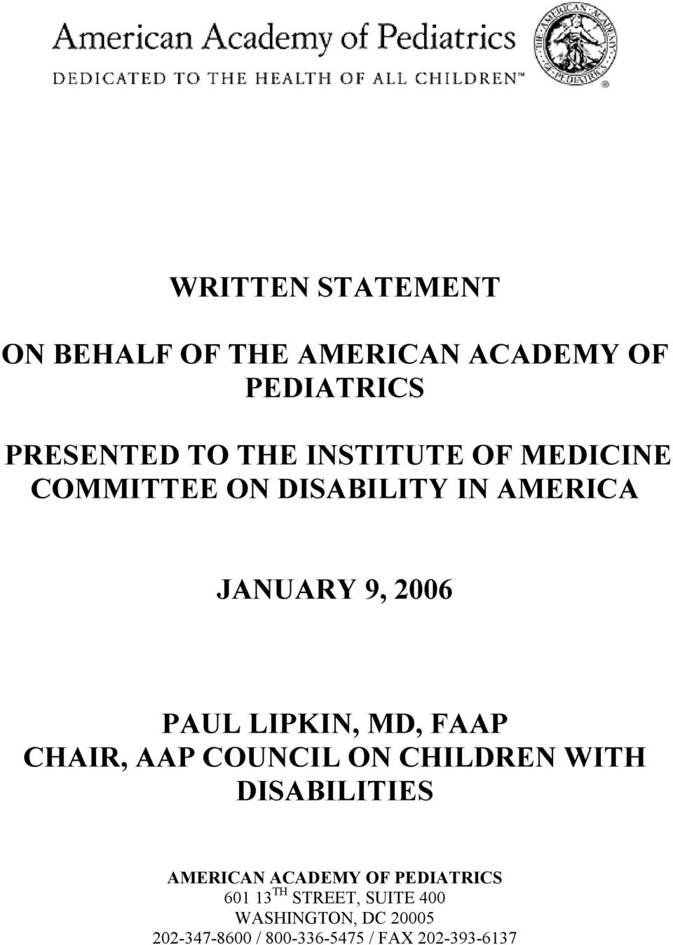MD, FAAP CHAIR, AAP COUNCIL ON CHILDREN WITH DISABILITIES AMERICAN ACADEMY OF PEDIATRICS