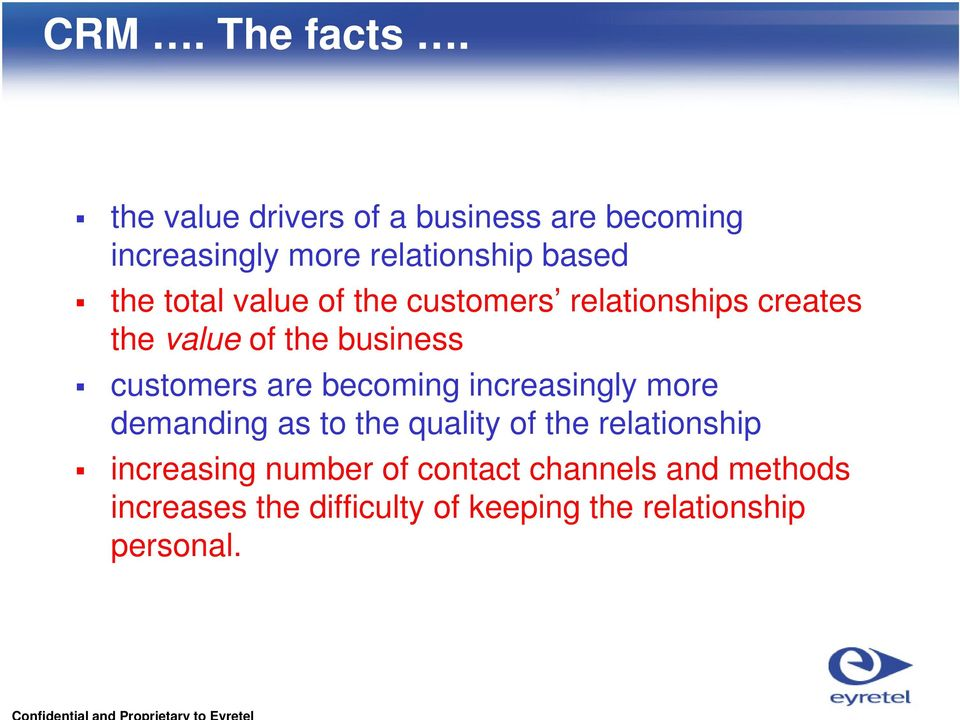 value of the customers relationships creates the value of the business customers are becoming