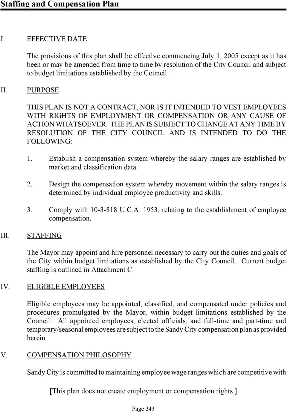 PURPOSE THIS PLAN IS NOT A CONTRACT, NOR IS IT INTENDED TO VEST EMPLOYEES WITH RIGHTS OF EMPLOYMENT OR COMPENSATION OR ANY CAUSE OF ACTION WHATSOEVER.