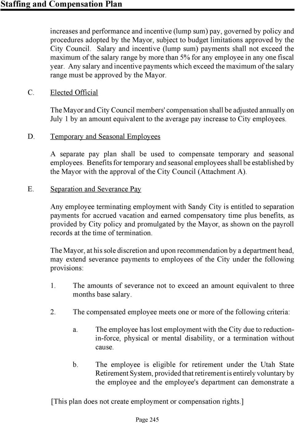 Any salary and incentive payments which exceed the maximum of the salary range must be approved by the Mayor. C.