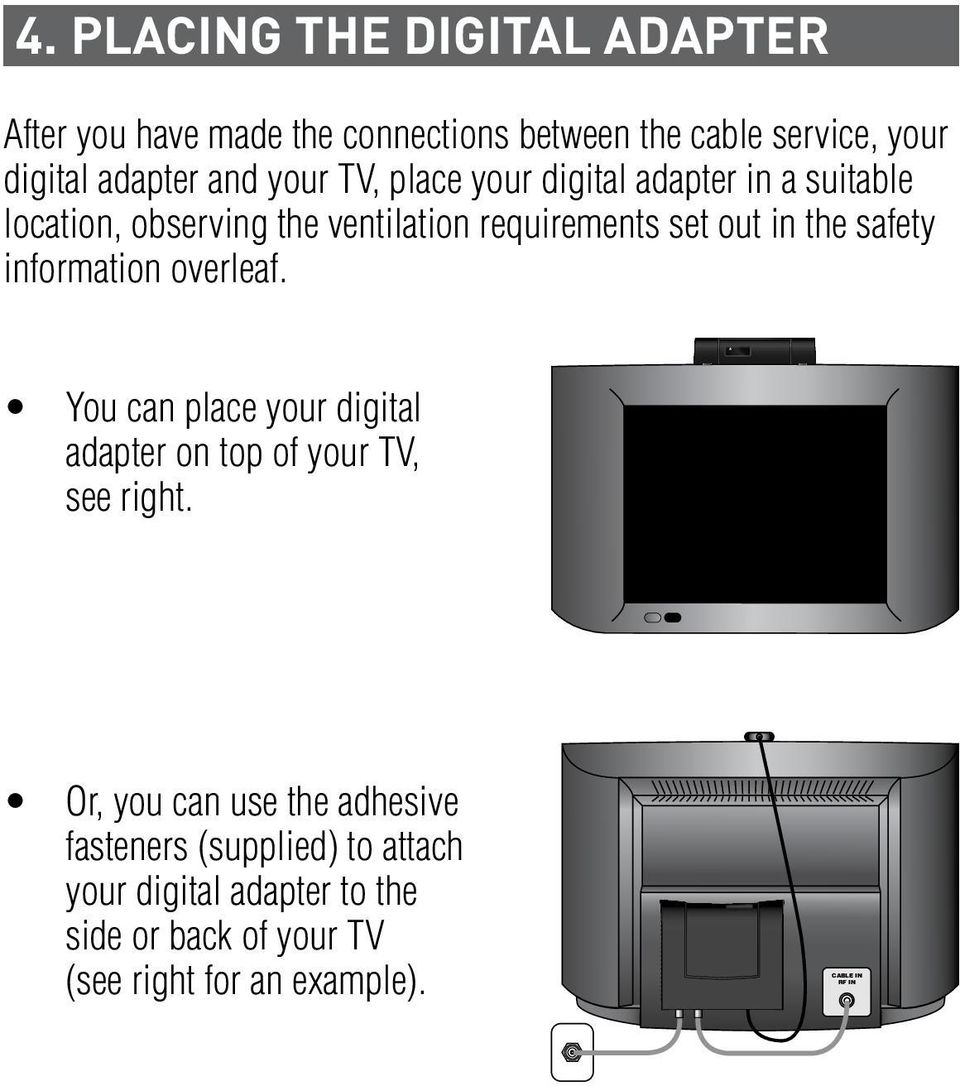 TV, place your digital adapter in a suitable location, observing the ventilation requirements set out in the safety