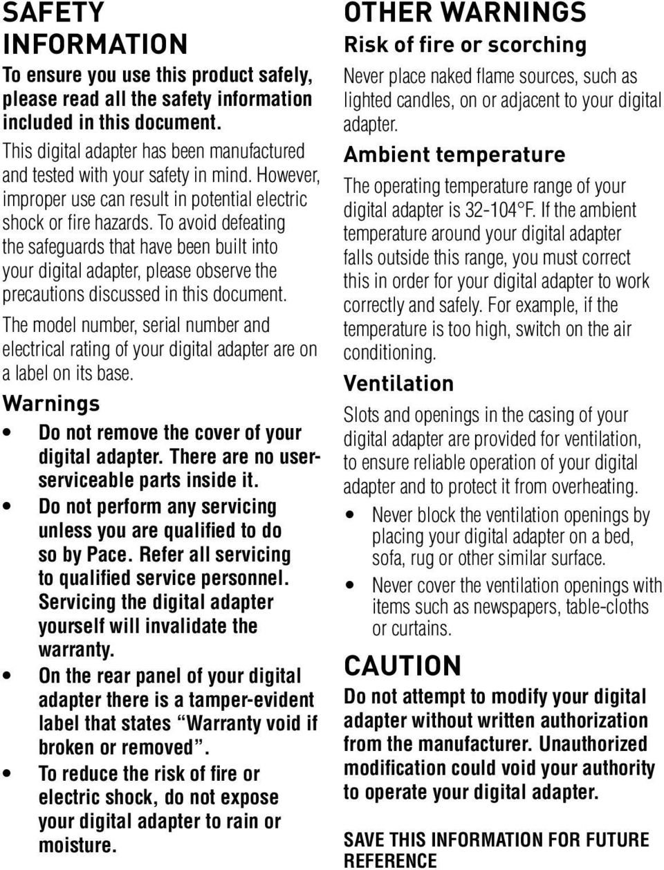 To avoid defeating the safeguards that have been built into your digital adapter, please observe the precautions discussed in this document.