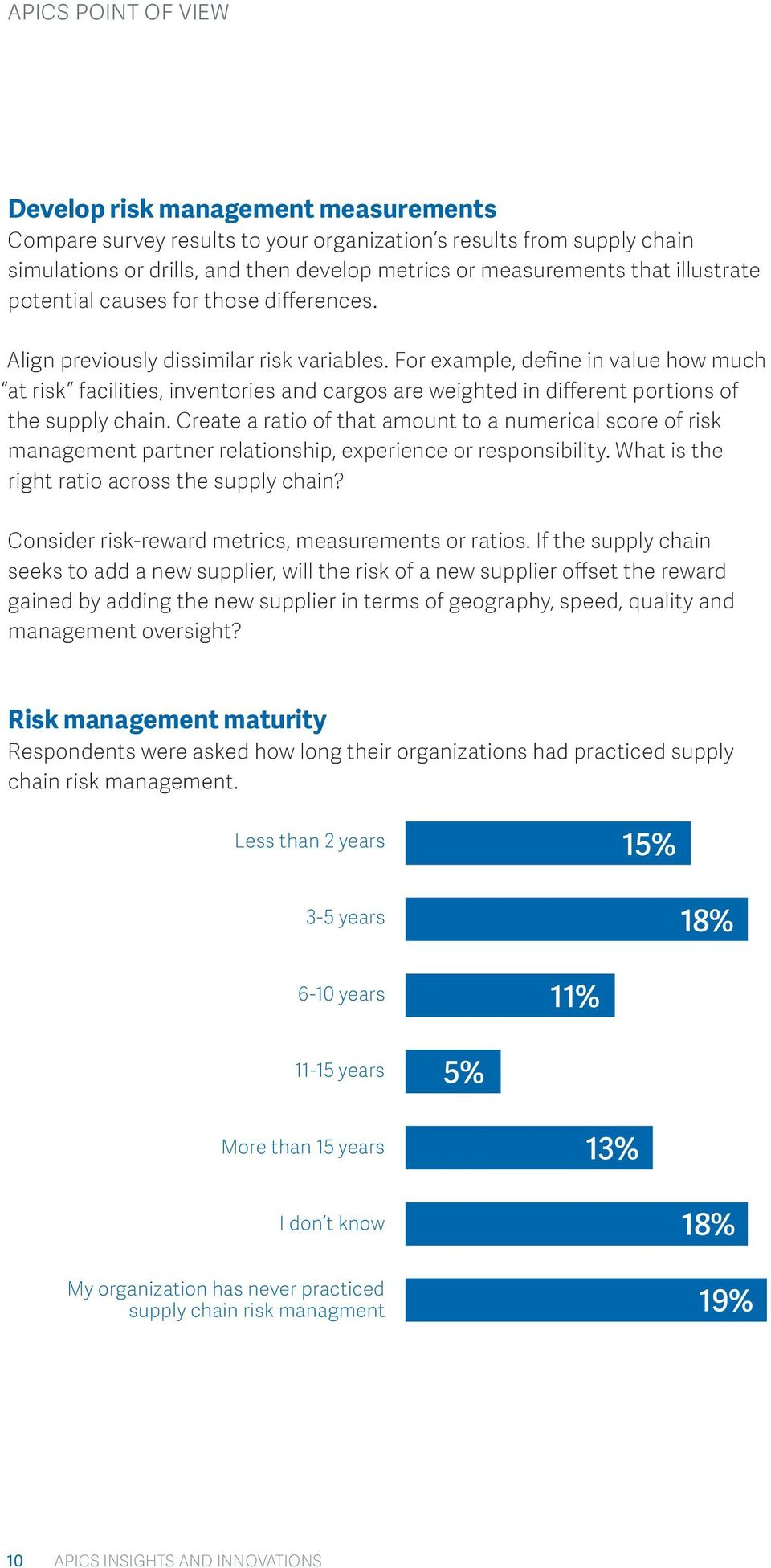 For example, define in value how much at risk facilities, inventories and cargos are weighted in different portions of the supply chain.
