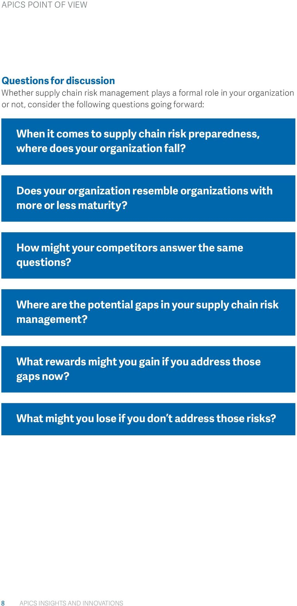 Does your organization resemble organizations with more or less maturity? How might your competitors answer the same questions?