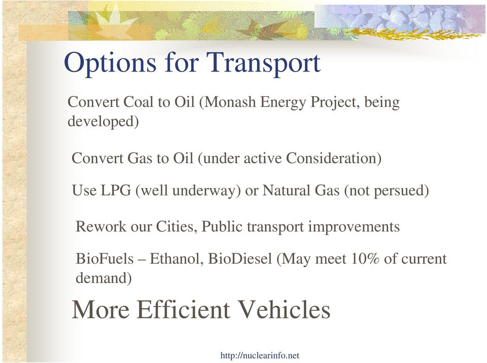 underway) or Natural Gas (not persued) Rework our Cities, Public transport