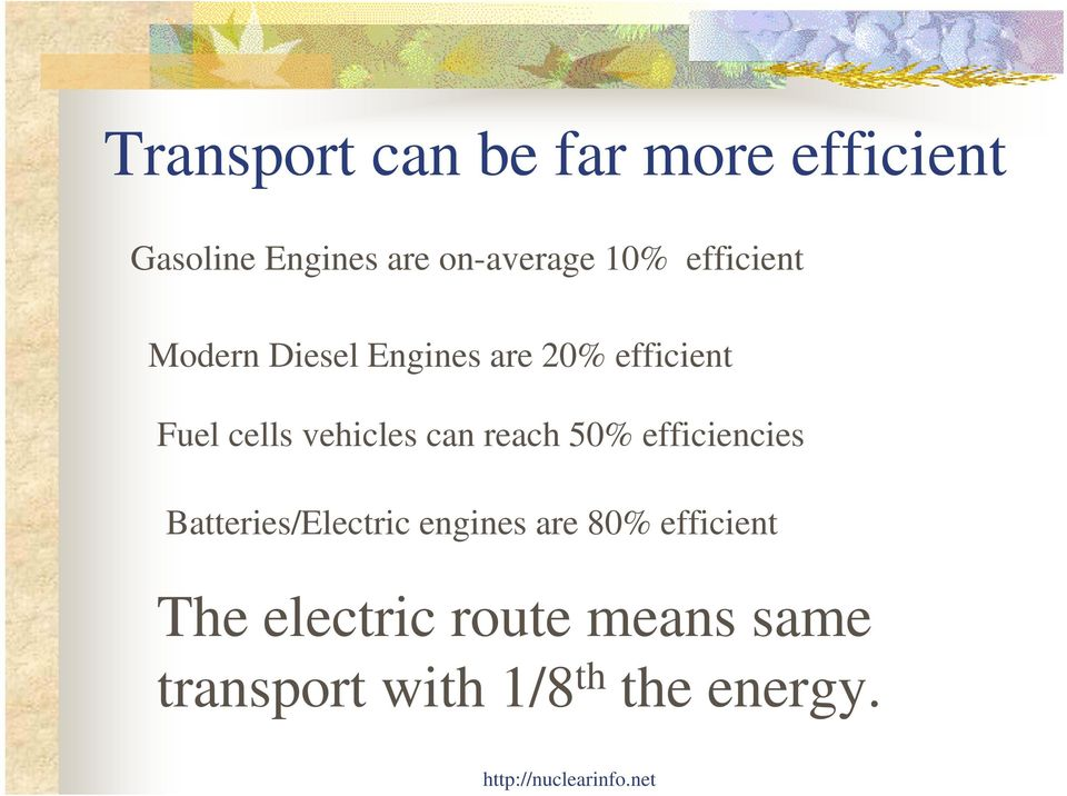 vehicles can reach 50% efficiencies Batteries/Electric engines are