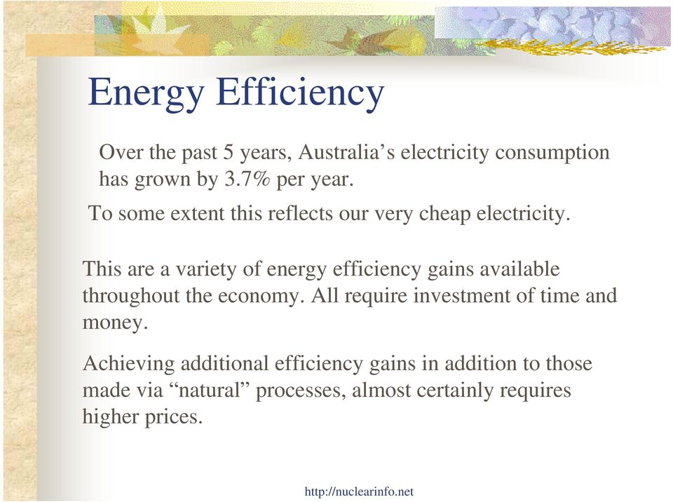 This are a variety of energy efficiency gains available throughout the economy.