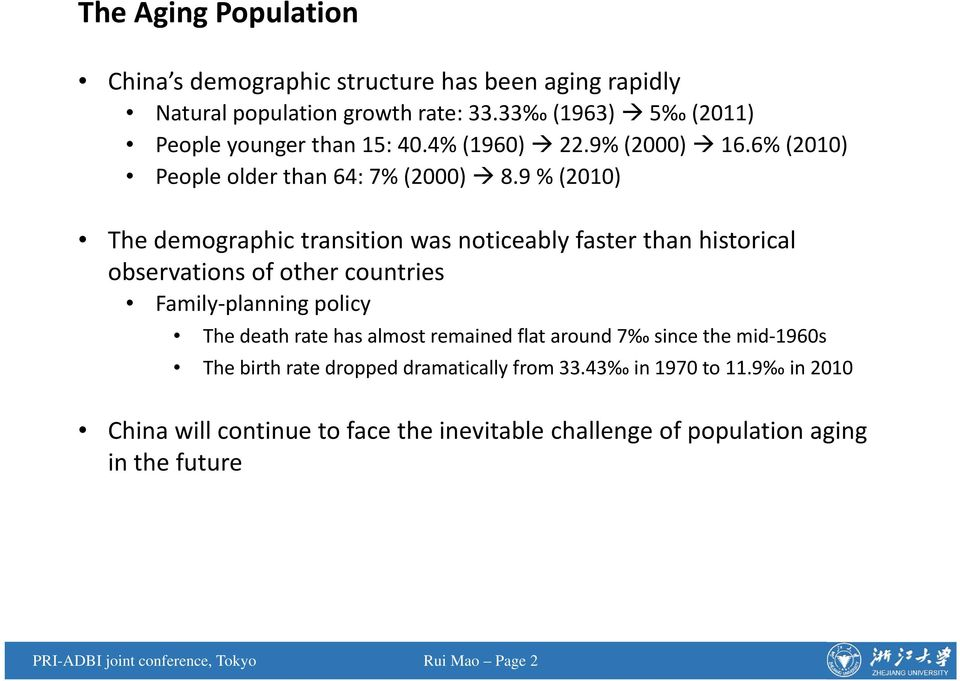 9 % (2010) The demographic transition was noticeably faster than historical observations of other countries Family planning policy The death rate has almost