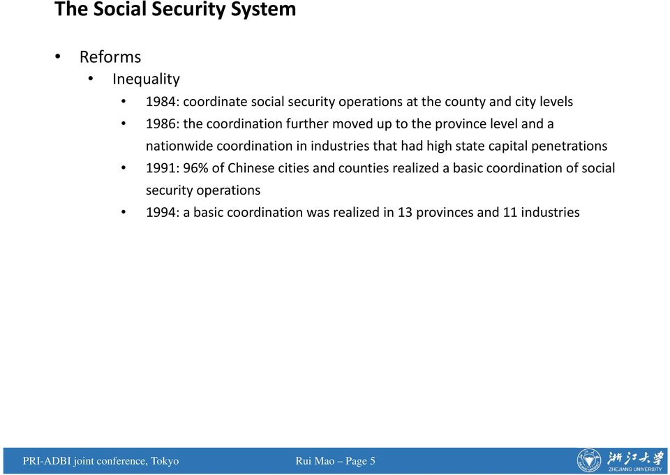 state capital penetrations 1991: 96% of Chinese cities and counties realized a basic coordination of social security