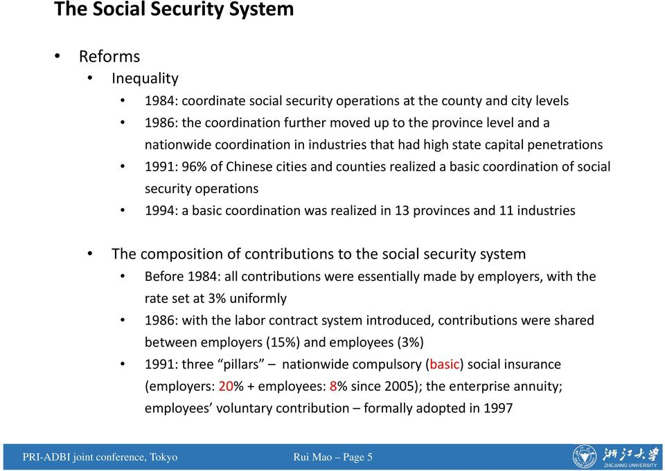 realized in 13 provinces and 11 industries The composition of contributions to the social security system Before 1984: all contributions were essentially made by employers, with the rate set at 3%