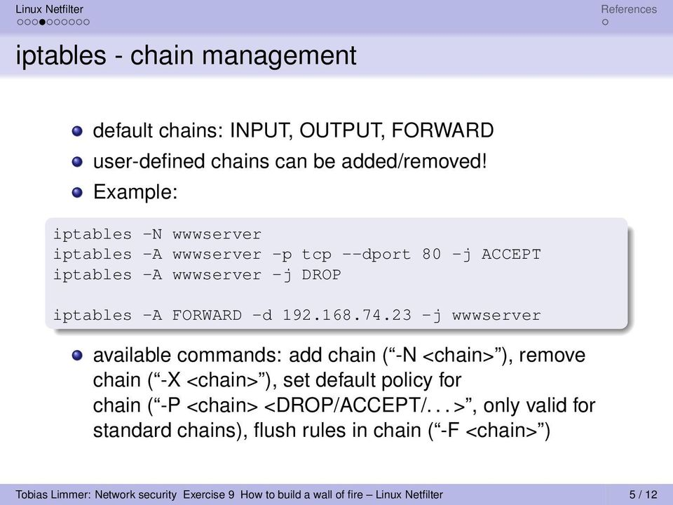 74.23 -j wwwserver available commands: add chain ( -N <chain> ), remove chain ( -X <chain> ), set default policy for chain ( -P <chain>