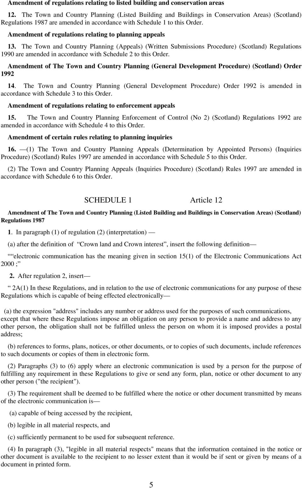 Amendment of regulations relating to planning appeals 13.
