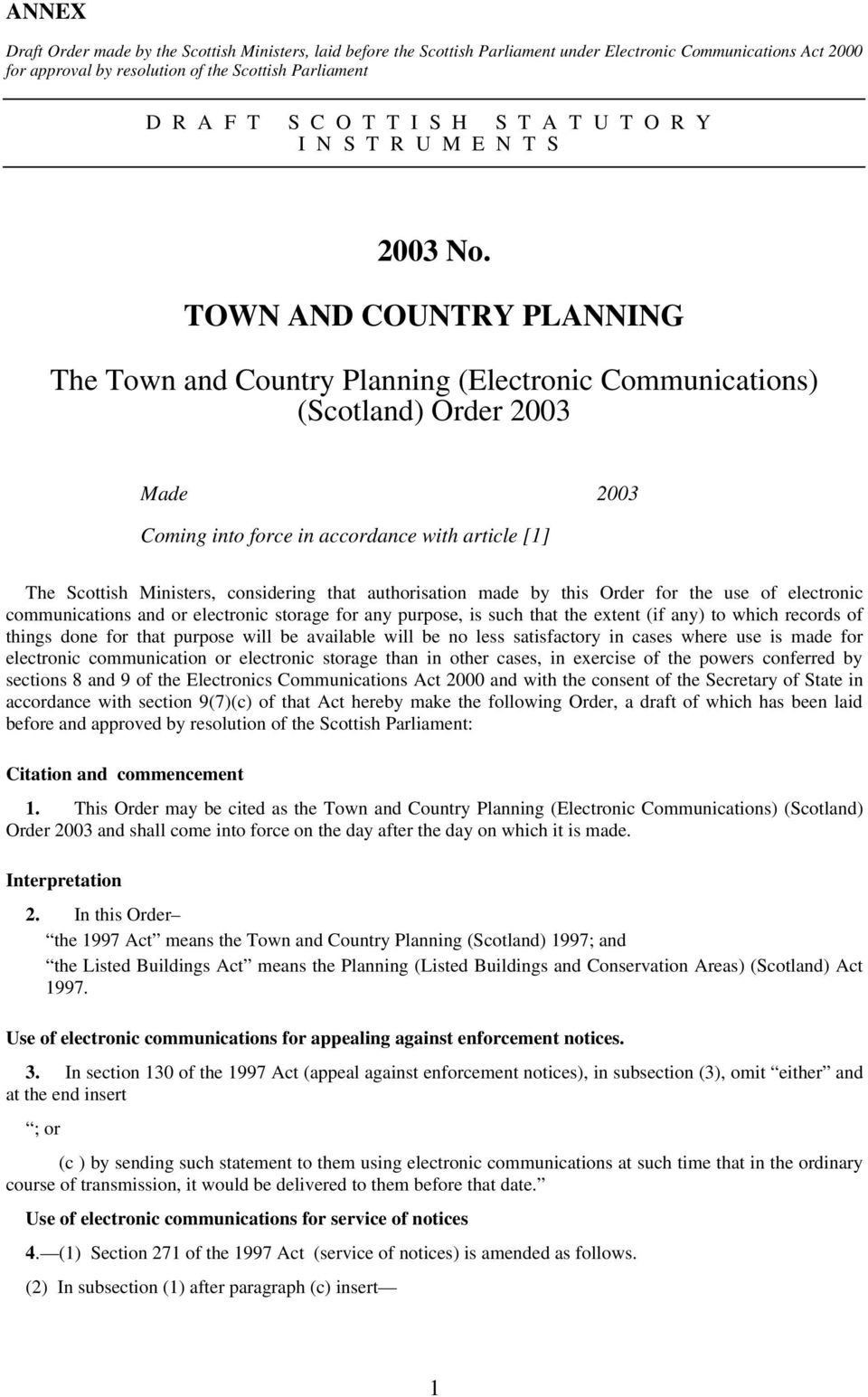 TOWN AND COUNTRY PLANNING The Town and Country Planning (Electronic Communications) (Scotland) Order 2003 Made 2003 Coming into force in accordance with article [1] The Scottish Ministers,