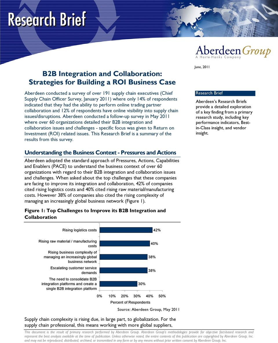 Aberdeen conducted a follow-up survey in May 2011 where over 60 organizations detailed their B2B integration and collaboration issues and challenges - specific focus was given to Return on Investment