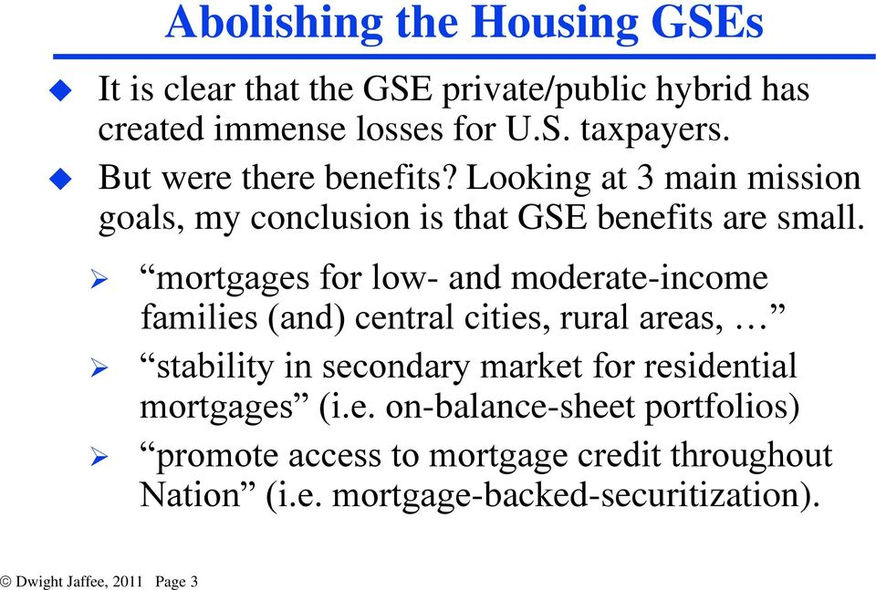 mortgages for low- and moderate-income families (and) central cities, rural areas, stability in secondary market for residential