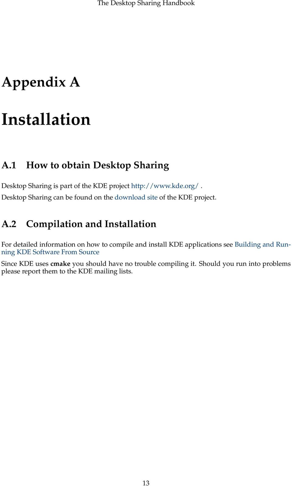 2 Compilation and Installation For detailed information on how to compile and install KDE applications see Building and