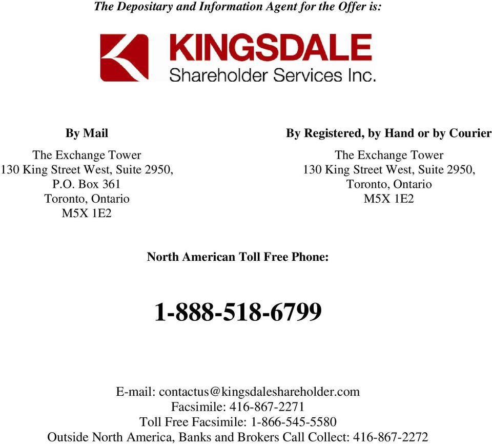 Toll Free Phone: 1-888-518-6799 E-mail: contactus@kingsdaleshareholder.